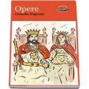 Opere. Fragmente istorice - Costache Negruzzi - Editie ilustrata