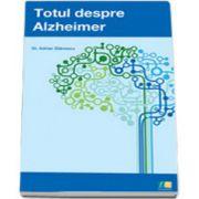 Adrian Stanescu, Totul despre Alzheimer