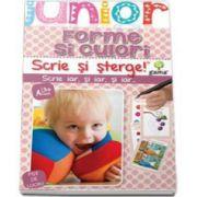 Forme si culori. Scrie si sterge - Colectia Junior 2-5 ani