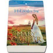 Carter Mary, Totul pentru tine