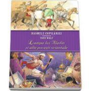 Lampa lui Aladin si alte povesti orientale. Basmele copilariei ilustrate de Tony Wolf - Editie cu coperti cartonate