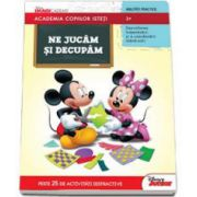 Disney, Ne jucam si decupam - Academia copiilor isteti