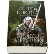 Andrzej Sapkowski, Witcher: Ultima dorinta - Prima parte din seria WITCHER