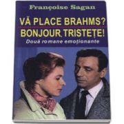 Va place Brahms? Bonjour, tristete