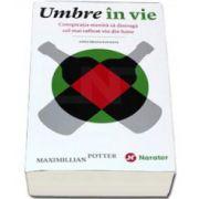 Maximillian Potter - Umbre in vie. Conspiratia menita sa distruga cel mai rafinat vin din lume. Adevarata poveste