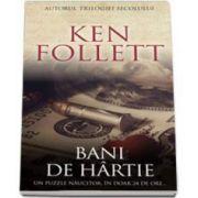 Ken Follett, Bani de hartie - Un puzzle naucitor, in doar 24 de ore...