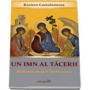 Raniero Cantalamessa, Un imn al tacerii. Meditatii despre Tatal ceresc