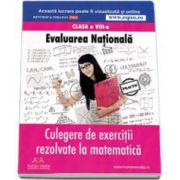 Culegere de exercitii rezolvate la matematica, clasa a VIII-a. Evaluare Nationala - Varianta tiparita