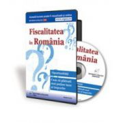 Fiscalitatea in Romania. Oportunitati. Cum sa platesti taxe si impozite mai mici - Format CD