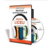 Chelaru Oana, Meditatii la limba romana pentru liceu - Format CD