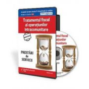 Tratamentul fiscal al operatiunilor intracomunitare. Prestari servicii - Format CD