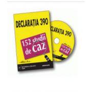 Declaratia 390 in 152 studii de caz - Format CD