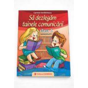 Sa dezlegam tainele comunicarii clasa I, semestrul al II-lea (Carmen Iordachescu) - Auxiliar elaborat dupa manualul editurii Intuitex