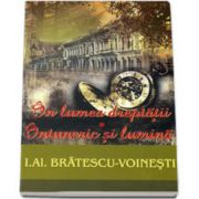 In lumea dreptatii. Intuneric si lumina - I. Al. Bratescu-Voinesti (Editia I)