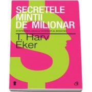 Secretele mintii de milionar ( Editia a III-a )Stapanirea jocului interior al bogatiei