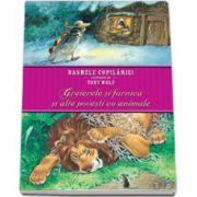 Greierele si furnica si alte povesti cu animale. Basmele copilariei ilustrate de Tony Wolf. Editie cu coperti cartonate