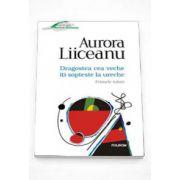 Aurora Liiceanu, Dragostea cea veche iti sopteste la ureche. Primele iubiri