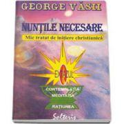 George Vasii, Nuntile necesare. Mic tratat de initiere christianica