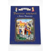 Povestea minunata a Sfintei Paraschiva - Editie ilustrata