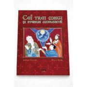 Cei trei magi si steaua minunata - Editie Ilustrata