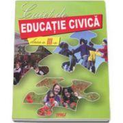 Marinela Chiriac - Caiet de educatie civica, auxiliar pentru clasa a III-a