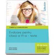 Limba si comunicare - Evaluare pentru clasa a VI-a 25 de teste Limba romana si Limba engleza