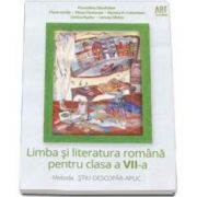 Limba si literatura romana pentru clasa a VII-a. Metoda STIU-DESCOPAR-APLIC (Monica H. Columban)