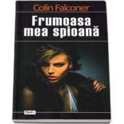 Colin Falconer, Frumoasa mea spioana