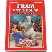 Cezar Petrescu - Fram ursul polar - Colectia, cartile copilariei tale