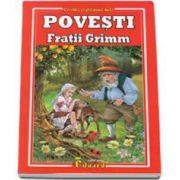 Fratii Grimm - Povesti - Colectia, cartile copilariei tale
