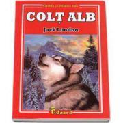 Jack London - Colt Alb - Colectia, cartile copilariei tale