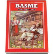 Petre Ispirescu - Basme - Colectia, cartile copilariei tale