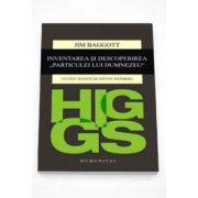 Jim Baggott - Higgs. Inventarea si descoperirea -Particulei lui Dumnezeu- Cuvant inainte de Steven Weinberg