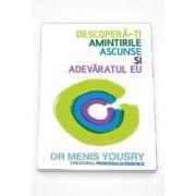 Menis Dr. Yousry - Descopera-ti amintirile ascunse si adevaratul eu - Fii mai mult decat produsul trecutului tau
