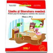 Marinela Chiriac - Limba si literatura romana clasa a IV-a Primii pasi in dezlegarea textelor din manual (Rosie)