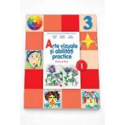 Arte vizuale si abilitati practice Manual pentru clasa a III-a semestrul I - Contine editia digitala