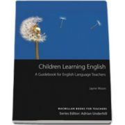 Children Learning English. A guidebook for english language teachers