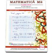 Matematica M2 - Manual pentru clasa a XI-a, Editia a 3-a revizuita - Marius Burtea si Georgeta Burtea
