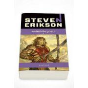 Steven Erikson - Cronicile Malazane - Amintirile ghetii - A treia parte din Cronicile Malazane