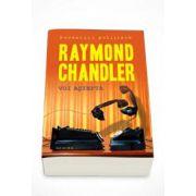 Raymond Chandler - Voi astepta. Editie Paperback