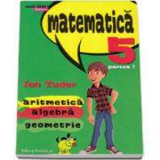 Ion Tudor, Matematica 2000 Initiere 2015-2016 aritmetica, algebra, geometrie clasa a V-a partea I - Editia a IV-a, revizuita