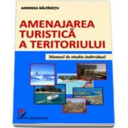 Baltaretu Andreea, Amenajarea turistica a teritoriului. Manual de studiu individual
