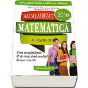 Bacalaureat 2016, matematica profil M_MATE-INFO - 56 de teste rezolvate dupa modelul M. E. C. S. (Gheorghe Iurea)