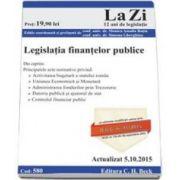 Legislatia finantelor publice. Actualizat la 5. 10. 2015 (Cod 580)