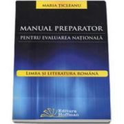 Manual preparator pentru evaluarea nationala. Limba si literatura romana, pentru clasa a VIII-a