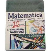 Vreau 10 (zece) la evaluarea nationala. Matematica, exercitii recapitulative - Teste - Marius Burtea