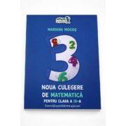 Mariana Mogos - Noua culegere de matematica pentru clasa a III-a. Exercitii, probleme, jocuri (Arthur la scoala)
