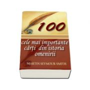100 CELE MAI IMPORTANTE CĂRŢI DIN ISTORIA OMENIRII