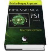Ovidiu Dragos Argesanu, Dimensiunea PSI. Volumul 2. Interviuri televizate