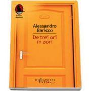 Alessandro Baricco, De trei ori in zori